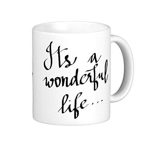Wellmore® Modern Its A Wonderful Life Typography Script Classic White Coffee Mug