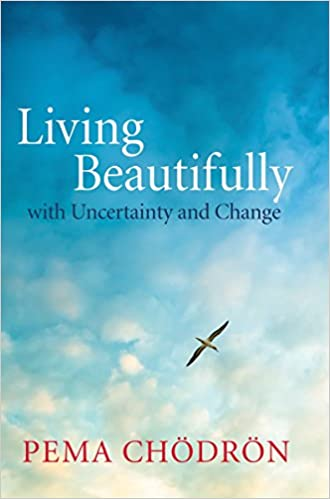 Image result for living beautifully with uncertainty and change