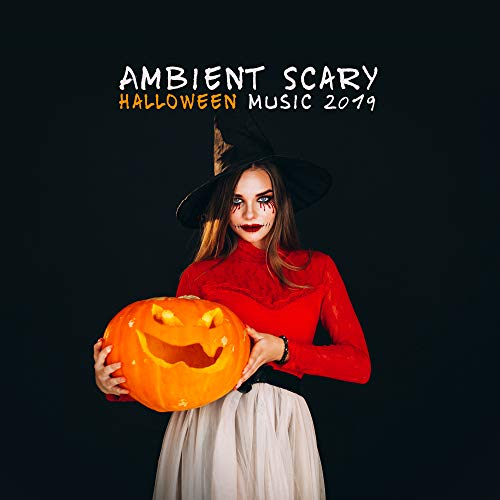 Best Spooky Halloween Songs (Ambient Scary Halloween Music 2019: Best Spooky Songs for Haloween)