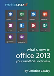 What's New In Office 2013: Your Unofficial Overview (English Edition)