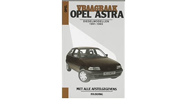 Vraagbaak Opel Astra: een handleiding voor het groot en klein onderhoud van alle typen: GL, GT, GLS, CD, Club, met 1,700 L-dieselmotor of 1,686 .