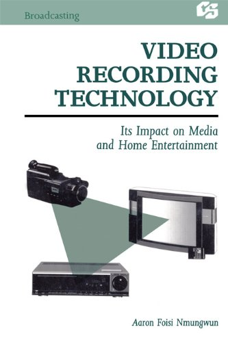 (Video Recording Technology: Its Impact on Media and Home Entertainment (Routledge Communication Series))