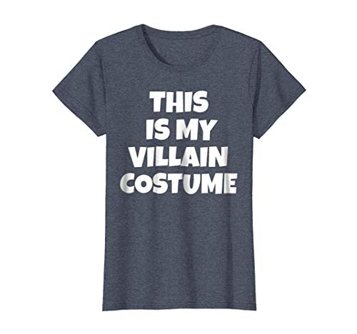 Womens THIS IS MY VILLAIN COSTUME Shirt Sarcastic