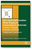 Rare Earth and Transition Metal Doping of Semiconductor Materials: Synthesis, Magnetic Properties and Room Temperature Spintronics (Woodhead Publishing Series in Electronic and Optical Materials)