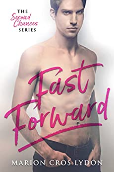 Fast Forward (The Second Chances Series Book 2) by [Croslydon, Marion]