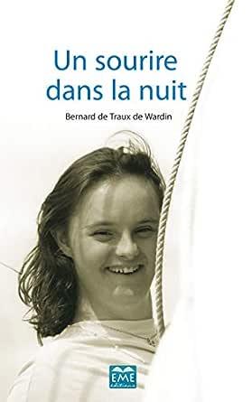 Un sourire dans la nuit - Bernard de Traux de Wardin