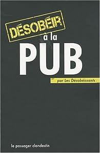 Désobéir à la pub par Xavier Renou