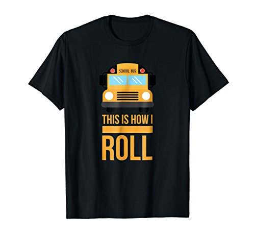 This Is How I Roll Funny School Bus Driver Gift Shirt