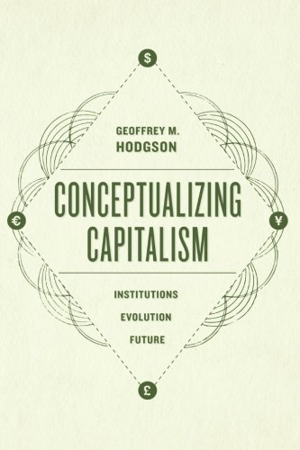 Download Conceptualizing Capitalism: Institutions, Evolution, Future pdf