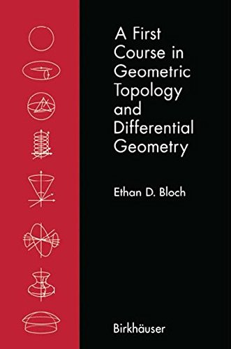 A First Course in Geometric Topology and Differential Geometry (Modern Birkhäuser Classics)