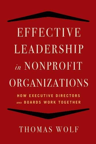 Download Effective Leadership for Nonprofit Organizations: How Executive Directors and Boards Work Together PDF