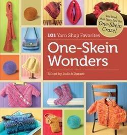 Judith Durant: One-Skein Wonders : 101 Yarn-Shop Favorites (Paperback); 2006 Edition