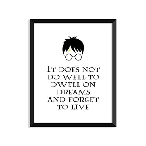 Harry Potter Quote It Does Not Do Well To Dwell On Dreams And Forget To Live - Unframed art print poster or greeting card