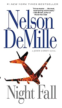 """DeMille at full tilt with another engaging, exciting, and impeccably researched thriller."" —The Guardian  Night Fall (John Corey #3) by Nelson DeMille"