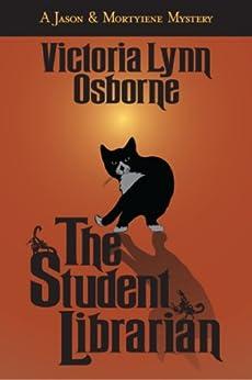 The Student Librarian: (A Jason & Mortyiene Mystery) by [Osborne, Victoria Lynn]