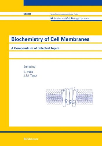 Biochemistry of Cell Membranes: A Compendium of Selected Topics (Molecular and Cell Biology Updates)