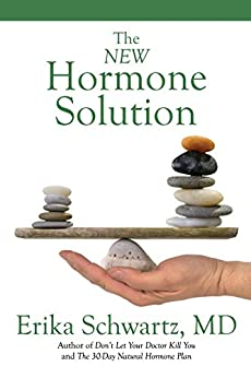 The New Hormone Solution by [Schwartz MD, Dr. Erika]