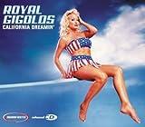 California Dreamin' by Royal Gigolos