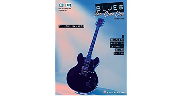 Blues You Can Use: A Complete Guide to Learning Blues Guitar ...