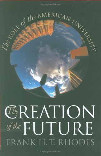 The Creation of the Future: The Role of the American University