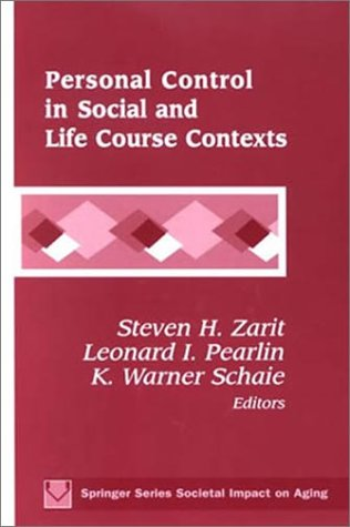 Personal Control in Social and Life Course Contexts (Societal Impact on Aging) (Vol 22)