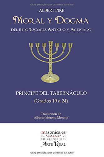Read Online Moral y Dogma (Príncipe del Tabernáculo): Grados 19 a 24 (Spanish Edition) pdf