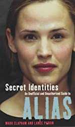 Secret Identities - An Unofficial and Unauthorised Guide to Alias