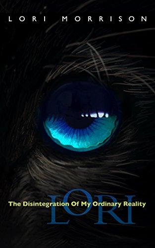 Lori  The Disintegration Of My Ordinary Reality
