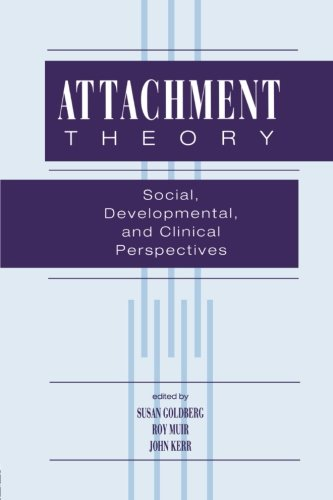 Attachment Theory: Social, Developmental, and Clinical Perspectives
