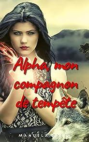Alpha, mon compagnon de tempête (French Edition)