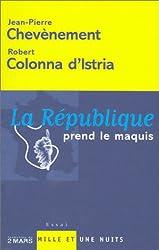 La republique prend le maquis (French Edition)