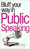 The Bluffer's Guide to Public Speaking, Chris Steward and Mike Wilkinson, 1902825950