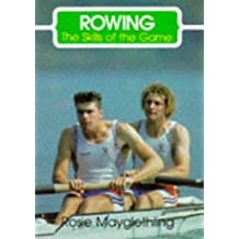 Rowing: The Skills of the Game