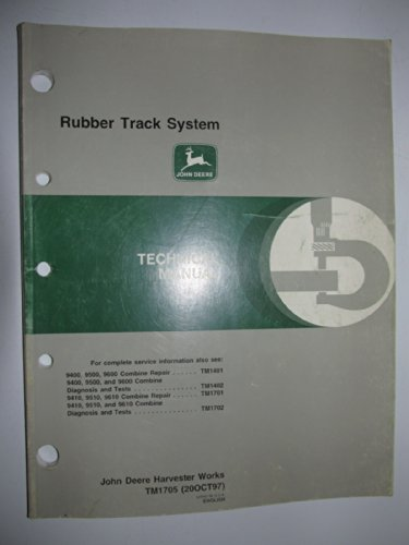 John Deere Rubber Track System Technical Service Shop Repair Manual TM1633 For 9400 thru 9610 Combines