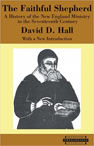 The Faithful Shepherd: A History of the New England Ministry in the Seventeenth Century (Harvard Theological Studies)