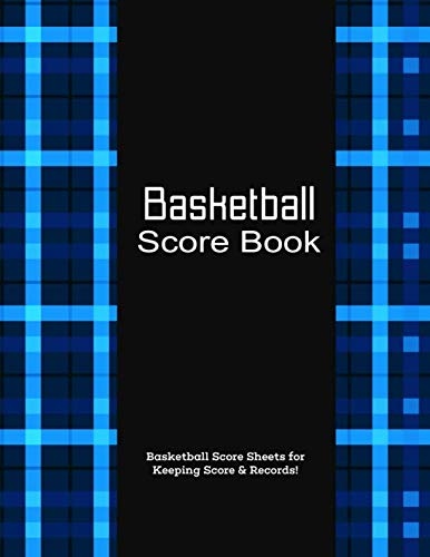 Basketball Scorebook: Personal Score Sheets for Score Keeping