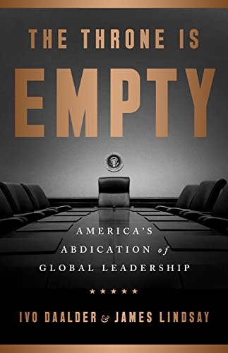 The Throne Is Empty: America's Abdication of Global Leadership