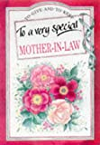 To a Very Special Mother-in-Law, Helen Exley, Juliette Clarke, Pam Brown, 1850159335