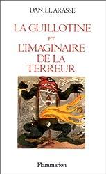 La guillotine et l'imaginaire de la Terreur (French Edition)