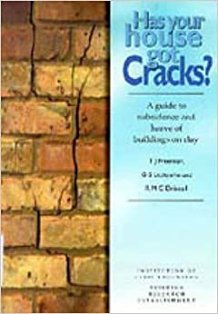 Has Your House Got Cracks?: a Guide to Subsidence and Heave of Buildings on Clay