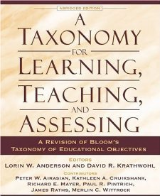 A Taxonomy for Learning, Teaching, and Assessing: A Revision of Bloom's Taxonomy of Educational Objectives, Abridged Edition [Paperback] [2000] 2 Ed. Lorin W. Anderson, David R. Krathwohl, Peter W. Airasian, Kathleen A. Cruikshank, Richard E. Mayer, Paul R. Pintrich, James Raths, Merlin C. Wittrock
