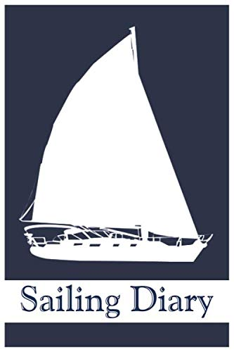 Sailing  Diary: Ruled journal, 120 pages, 6x9 inch (15.24 x 22.86 cm) Soft cover