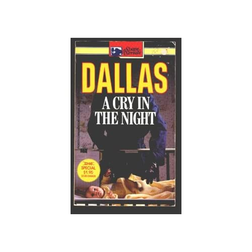 A Cry In the Night (Dallas Television Series Novelization, Number 13) Monica Dean and Mary Ann Cooper
