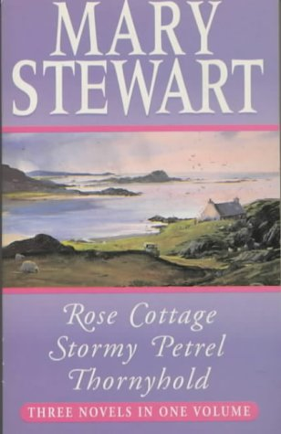 (Mary Stewart Omnibus: Rose Cottage / Stormy Petrel / Thornyhold)
