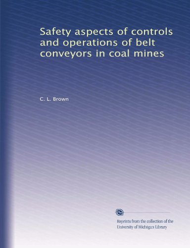 Safety aspects of controls and operations of belt conveyors in coal mines