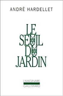 Le seuil du jardin par Hardellet