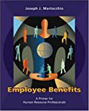 img - for Employee Benefits: A Primer for Human Resource Professionals book / textbook / text book