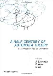 A Half-Century of Automata Theory: Celebration and Inspiration