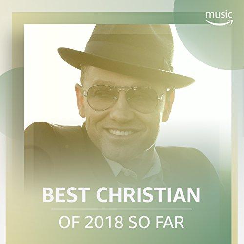 Best Christian of 2018 So Far