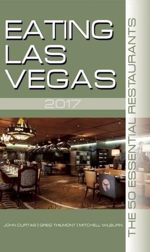 Eating Las Vegas 2017: The 50 Essential Restaurants